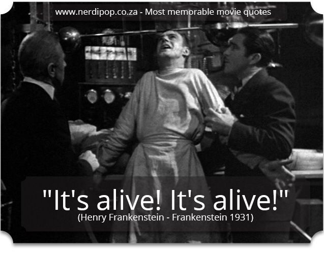 Most memorable movie quotes - Frankenstein