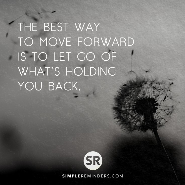 """""""the best way to move forward is to let go of what's holding you back""""  #SimpleReminders"""