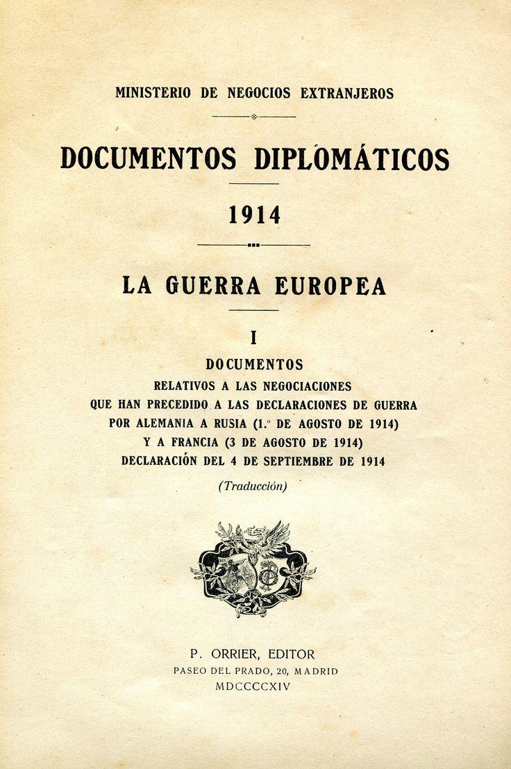 Documentos diplomáticos 1914 : la Guerra europea Madrid : P. Orrier, 1914-  Topogràfic: D.H. 940.3/.4 Doc