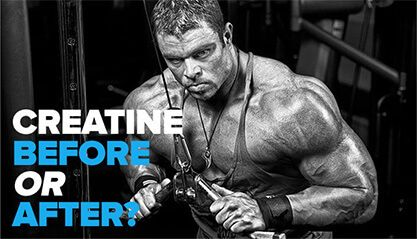 Creatine - Before or After?