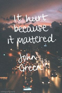 It Hurt Because It Mattered