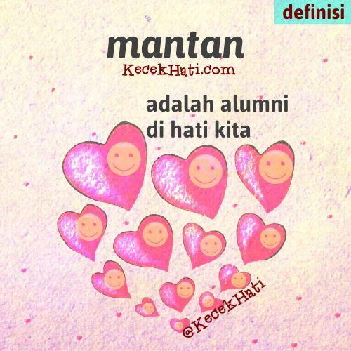 Kata bergambar Mantan adalah alumni di hati kita. (lucu, cinta, definisi)