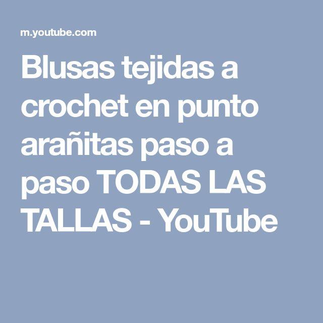 Blusas tejidas a crochet en punto arañitas paso a paso TODAS LAS TALLAS - YouTube