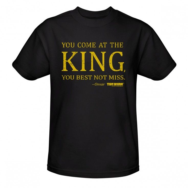 The Wire Come at the King T-Shirt