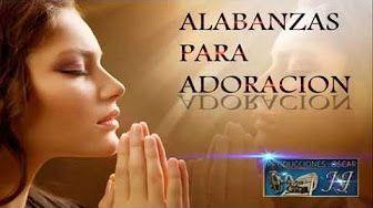 La Mejor Música Cristiana // Alabanza y Adoración 2015 - YouTube
