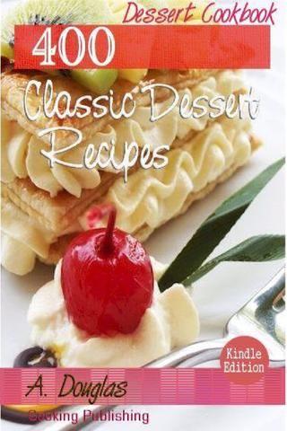 400 classic dessert recipes  Dessert Recipes Free Ebook Collection