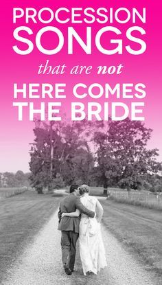 25 Processional Songs that Arent Here Comes the Bride | A Practical Wedding