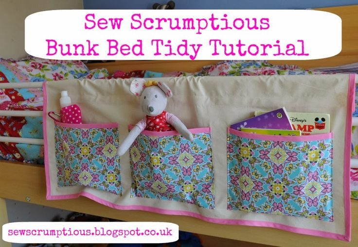 Sew Scrumptious: Bunk Bed Tidy Tutorial. Easy to make tutorial. Perfect for bunk beds or high sleeper beds.