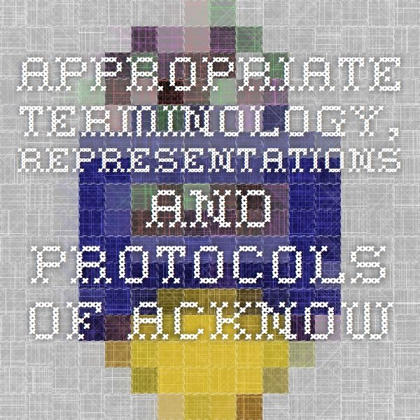 Appropriate Terminology, Representations and Protocols of Acknowledgement for Aboriginal and Torres Strait Islander Peoples - www.flinders.edu.au