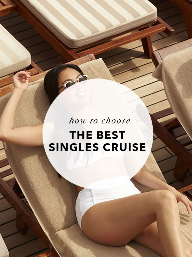 How to choose the best singles cruise