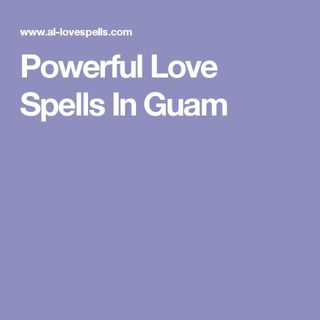 Powerful Love Spells In Guam