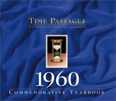 1960 Commemorative Yearbook Time Passages By Robert Burtt 1999 06 02 Commemoration Yearbook Ebook