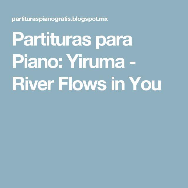 Partituras para Piano: Yiruma - River Flows in You