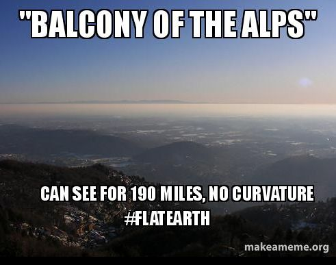 "This is a recurring meme among flat earthers, but I don't think they've actually thought this through. If the earth is flat, why can't I see farther than 190 miles? Why can't I look over to night side of the disc and see the twinkling lights of distant cities? Why can't I, even with a telescope, see the ""Great Ice Wall"" of Antarctica? The horizon on a flat earth would look very different from what we actually see."