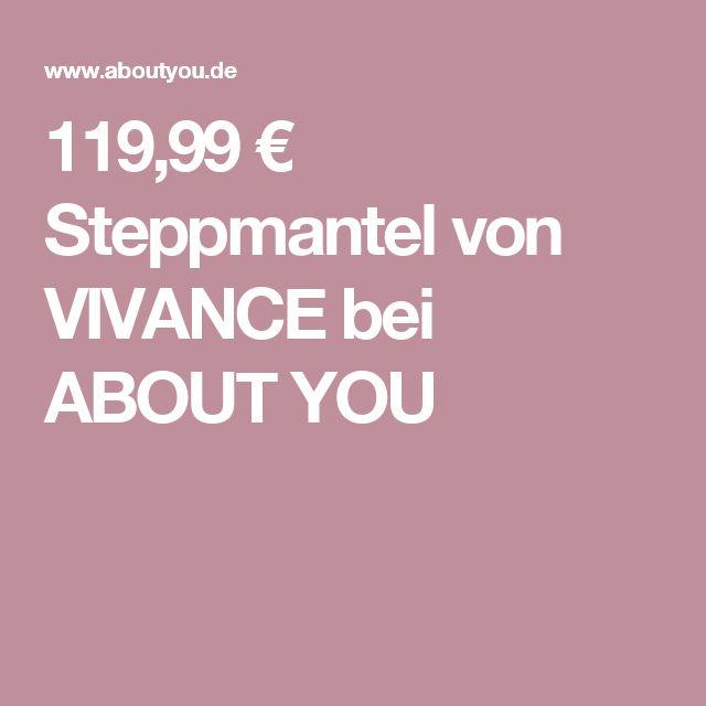 119,99 € Steppmantel von VIVANCE bei ABOUT YOU