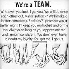 We Are A Team... I love this, I wish there were still other people beside me who think this way...