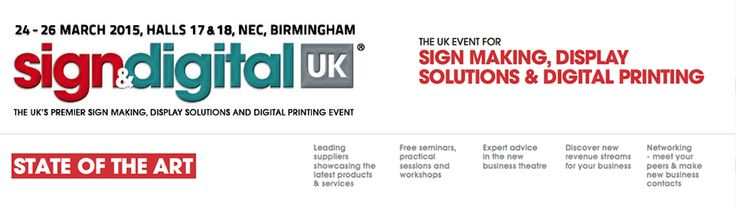 Visit us at Sign & Digital UK from 24th - 26th March 2015. Stand H66, Birmingham NEC.