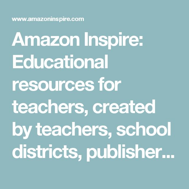 Amazon Inspire: Educational resources for teachers, created by teachers, school districts, publishers, and OER providers. | Amazon Inspire