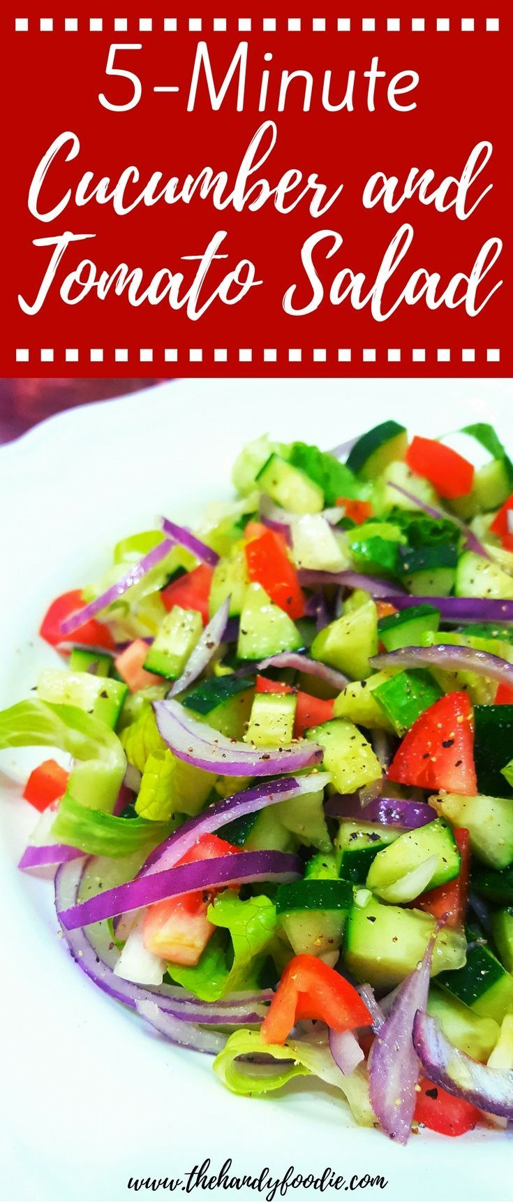 looking for a quick-toss salad? Then,  you are are looking at the 5-minute cucumber and tomato salad. Fresh ingredients with a fresh taste ready in 5 minutes or less. homemade salad l yummy salad l diy salad l cheap salad l vegetable salad l healthy salad l vegetarian salad l salad recipes