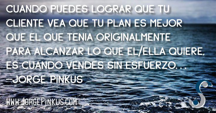 #VentasSinEsfuerzo: Cuando logras que vean que tu plan es mejor...  http://www.JorgePinkus.com/VMM.htm