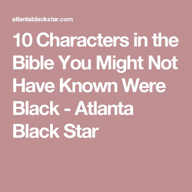 10 Characters in the Bible You Might Not Have Known Were Black - Atlanta Black Star