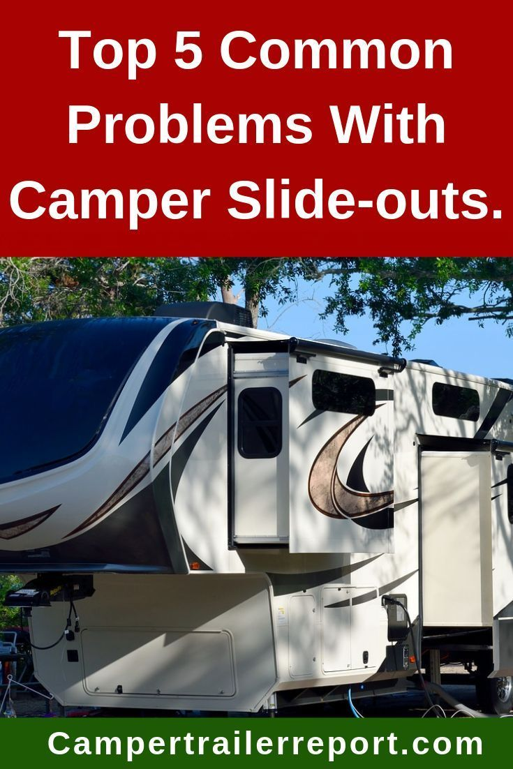Top 5 Common Problems With Camper Slide Outs Campers Rv