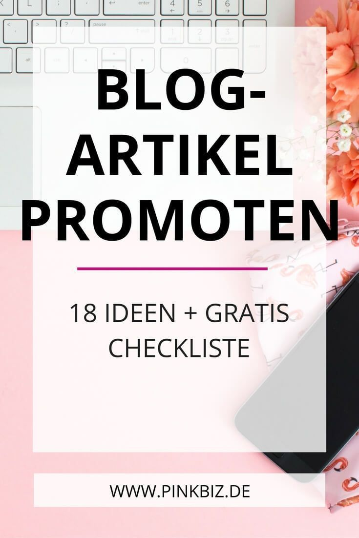 Blogartikel promoten – 18 Ideen, wie du mehr Aufmerksamkeit für deine Blogartikel bekommst (+ gratis Checkliste) • Tipps zum Social Media Marketing, E-Mail-Marketing uvm.