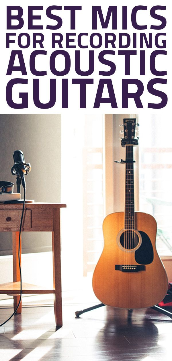 If You Re Trying To Record High Quality Acoustic Guitar Tracks We Give You 8 Microphones That Are Contenders For The Best Ac Guitar Mic Guitar Acoustic Guitar