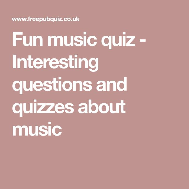 Fun music quiz - Interesting questions and quizzes about music