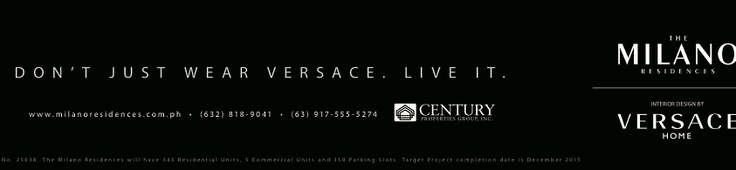 Dont just wear Versace. Live it.    http://www.milanoresidences.com.ph/