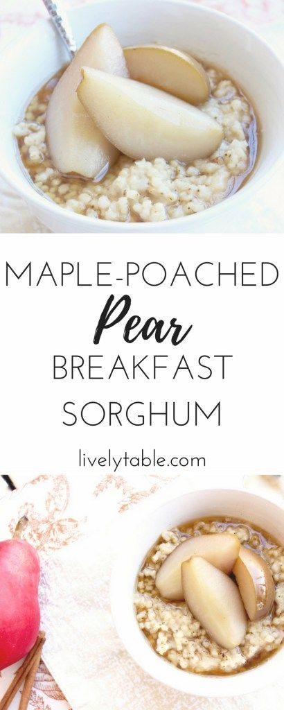 Creamy whole grain breakfast sorghum with maple vanilla bean poached pears is a comforting and healthy fall breakfast! (gluten free, vegan) via livelytable.com