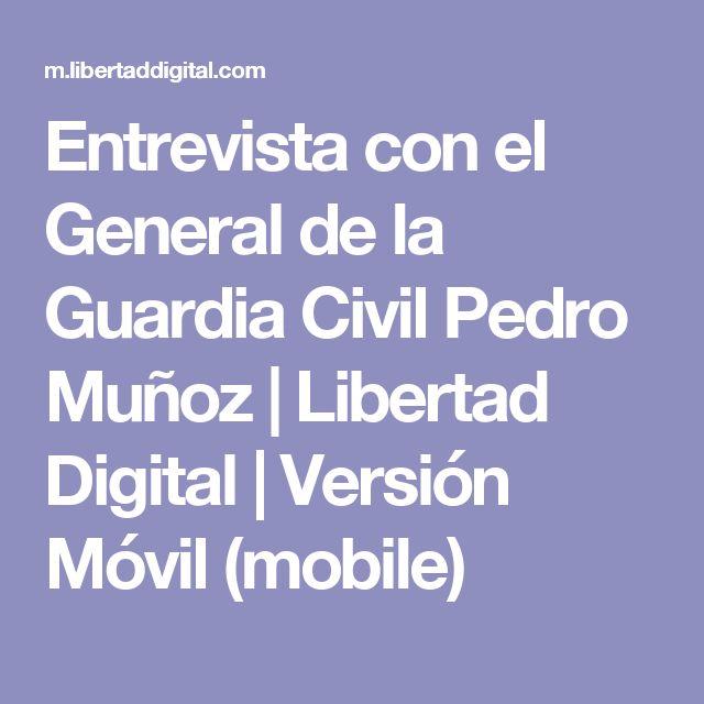 Entrevista con el General de la Guardia Civil Pedro Muñoz | Libertad Digital | Versión Móvil (mobile)