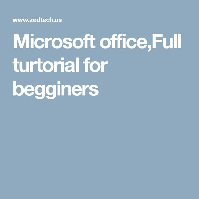 Microsoft office,Full turtorial for begginers