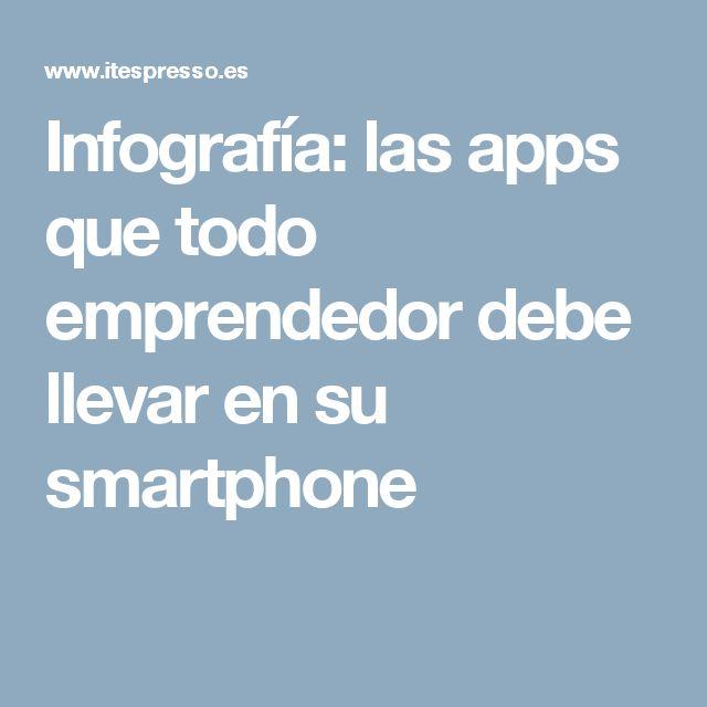 Infografía: las apps que todo emprendedor debe llevar en su smartphone