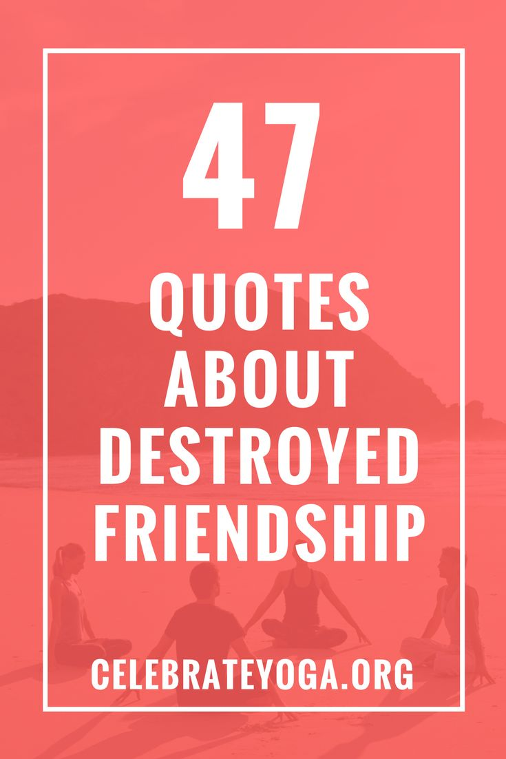 Quotes About Destroyed Friendship 716 Best Quotes Images On Pinterest  Contentment Yoga And Casamento