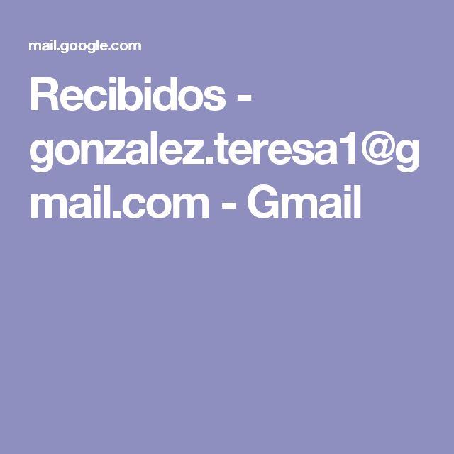 Recibidos - gonzalez.teresa1@gmail.com - Gmail