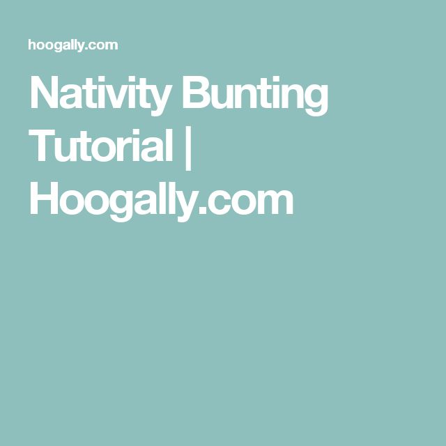Nativity Bunting Tutorial   Hoogally.com