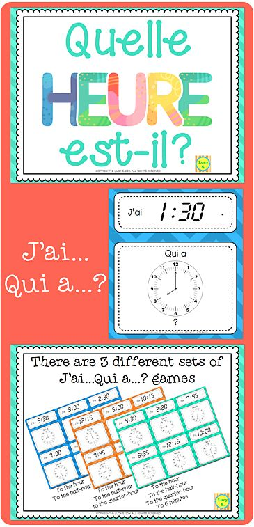 """Quelle heure est-il? Telling time in French. Includes 3 sets of """"J'ai... Qui a...?"""" telling time games + bookmarks. UPDATED & EXPANDED version"""