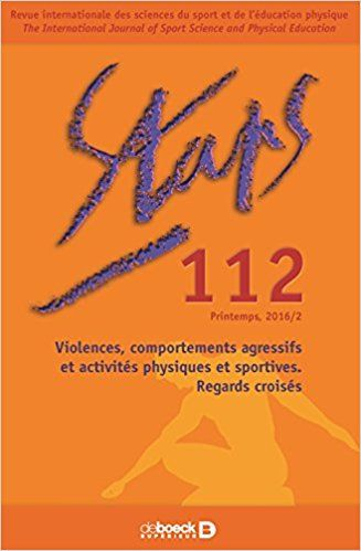 Staps 2016/2 - 112 - Violences, Comportements Agressifs et Activites Physiques et Sportives. Regards - Collectif