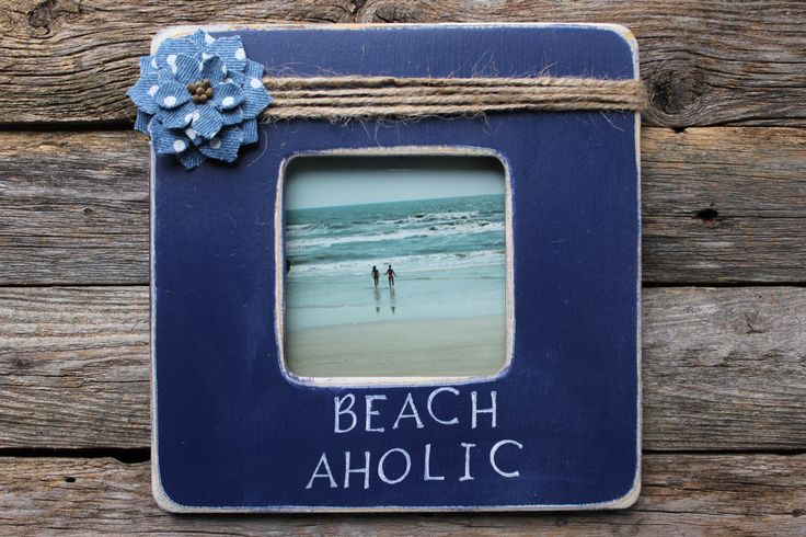 Beach Aholic Frame, Beach Picture Frame, Navy Blue Frame, Nautical Picture Frame by MyRusticPlace on Etsy https://www.etsy.com/listing/273525864/beach-aholic-frame-beach-picture-frame
