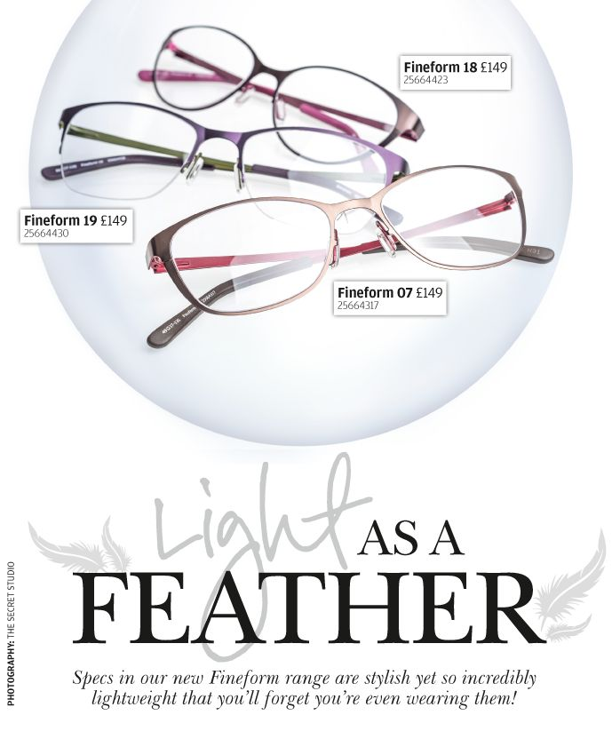 Specs that are as light as a feather.... Fineform glasses range made from extremely thin stainless steel that has incredible tensile strength.