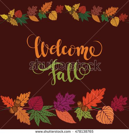 Welcome, Fall. Vector Brush lettering. Vector card design with custom…