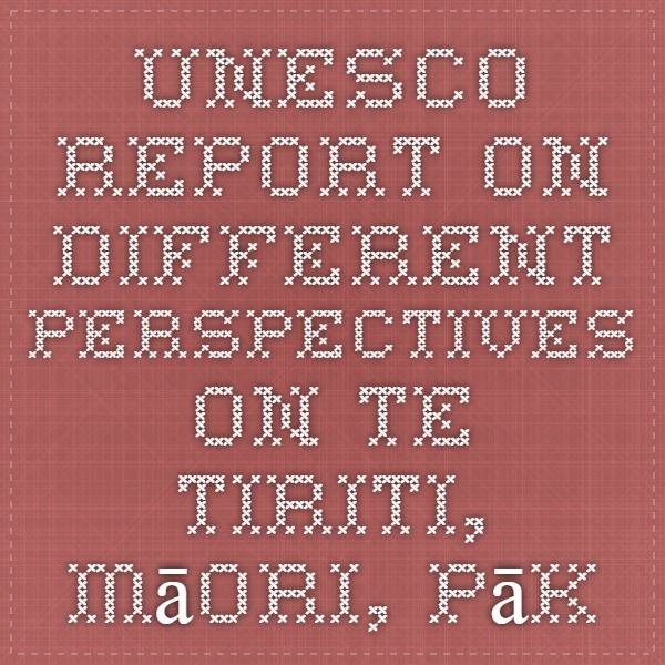 UNESCO report on different perspectives on te Tiriti, Māori, Pākehā, Pasifika, Asian and new migrants.
