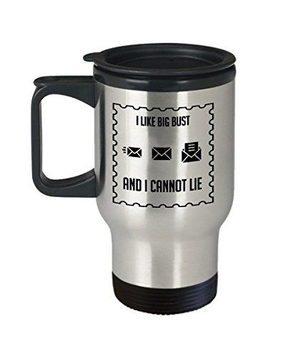 Best Travel Coffee Mug Tumbler-Mail Carrier Gifts Ideas for Men and Women. . I like big bust and I cannot lie. #Best #Travel #Coffee #Tumbler #Mail #Carrier #Gifts #Ideas #Women. #like #bust #cannot #lie.