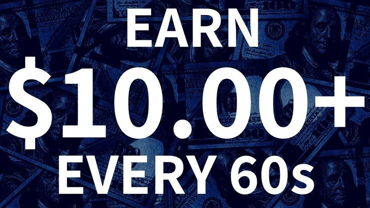 Earn 10 dollars every minute right now proof