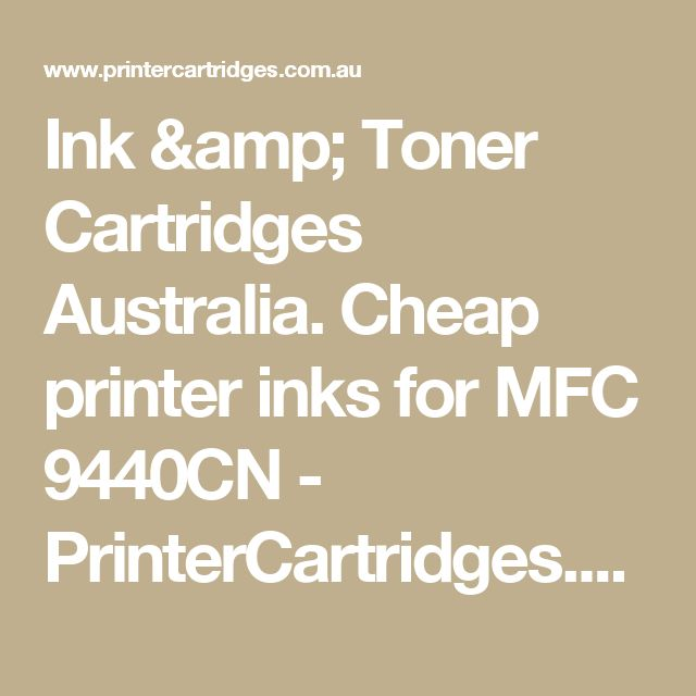 Ink & Toner Cartridges Australia. Cheap printer inks for MFC 9440CN  - PrinterCartridges.com.au