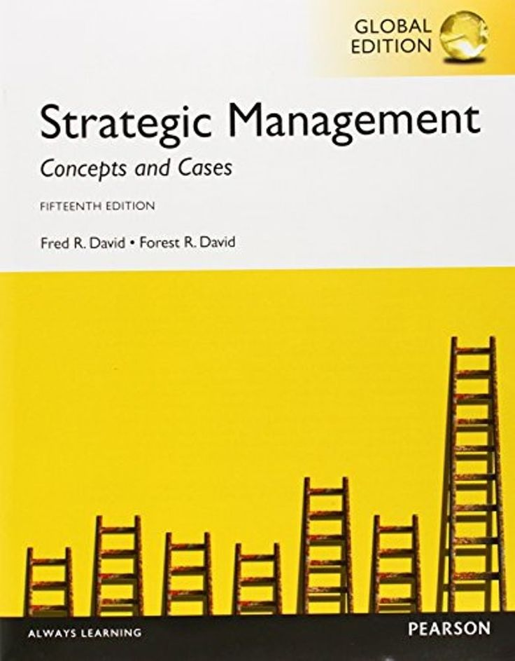 Strategic Management Concepts And Cases 15th Edition Global Edition Pdf Isbn 10 1292076380 Isbn 13 9781292076386it Management Strategic Print Book