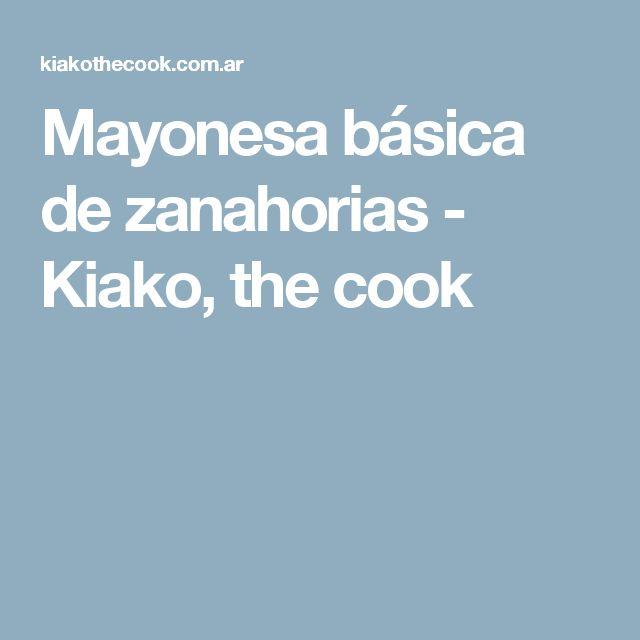 Mayonesa básica de zanahorias - Kiako, the cook