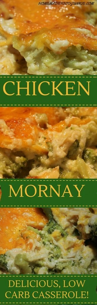 CHICKEN MORNAY CASSEROLE DELICOUS, LOW CARB. HTTP://HOMEMADEFOODJUNKIE.COM
