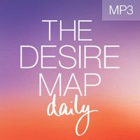 The Desire Map Daily (Excerpt) by Danielle LaPorte